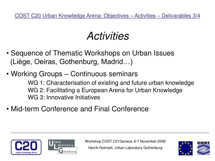 COST C20 Urban Knowledge Arena: Objectives – Activities – Delivarables 3/4
