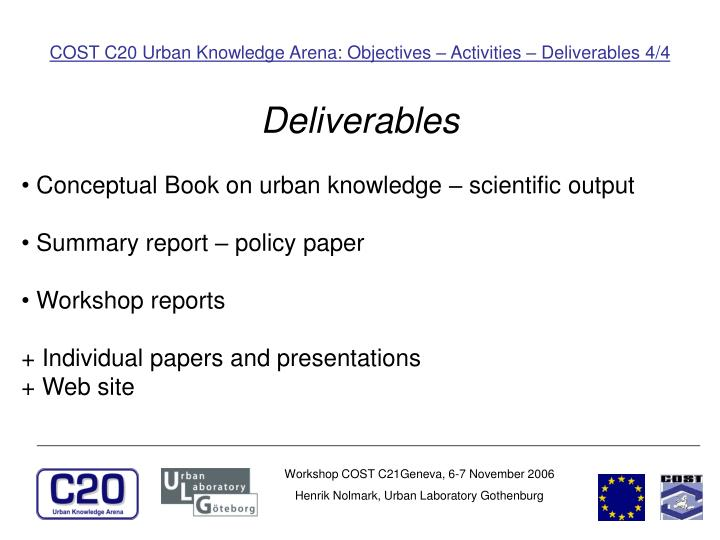 COST C20 Urban Knowledge Arena: Objectives – Activities – Deliverables 4/4