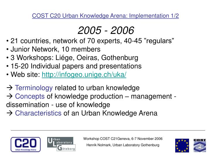 COST C20 Urban Knowledge Arena: Implementation 1/2