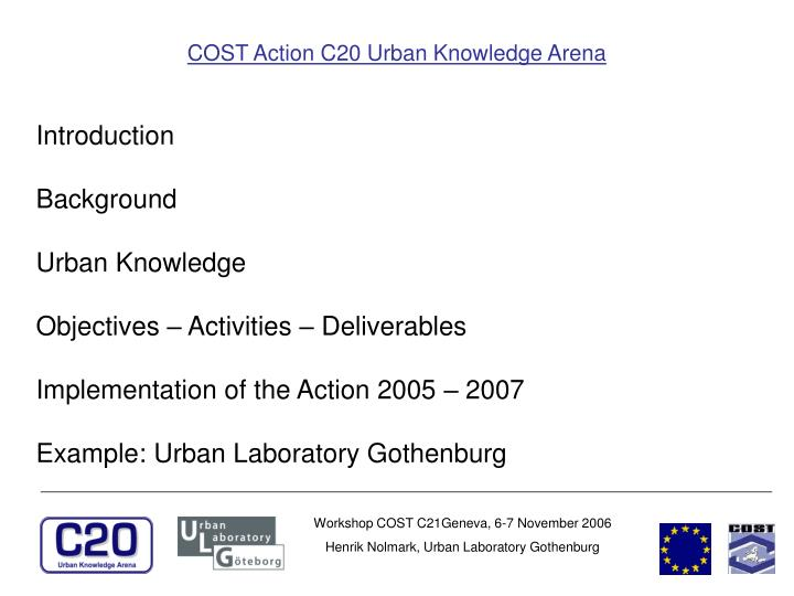 COST Action C20 Urban Knowledge Arena