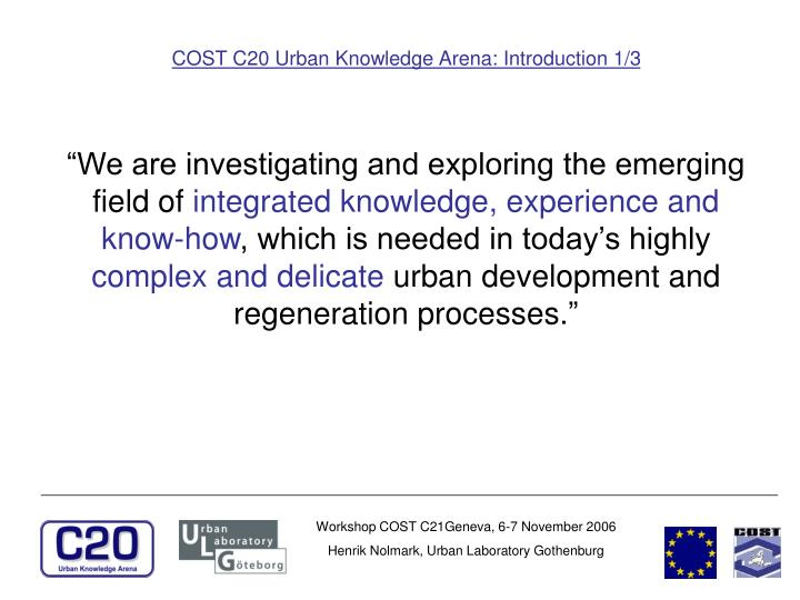 COST C20 Urban Knowledge Arena: Introduction 1/3