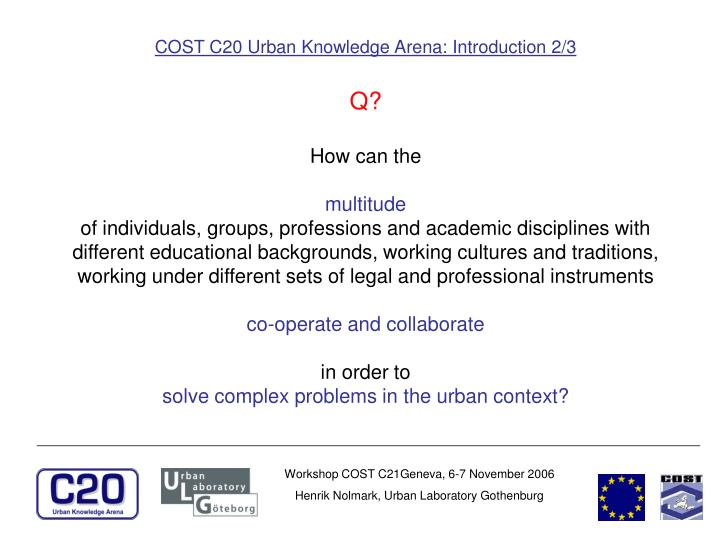 COST C20 Urban Knowledge Arena: Introduction 2/3