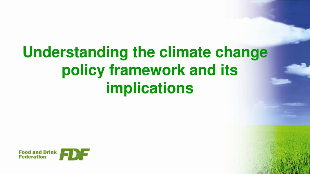 Understanding the climate change policy framework and its implications