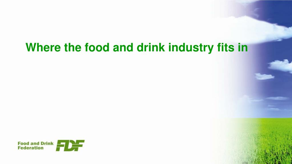 Where the food and drink industry fits in