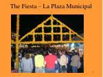 the fiesta la plaza municipal