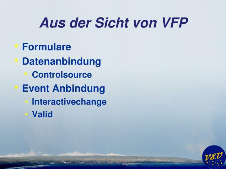 Aus der Sicht von VFP