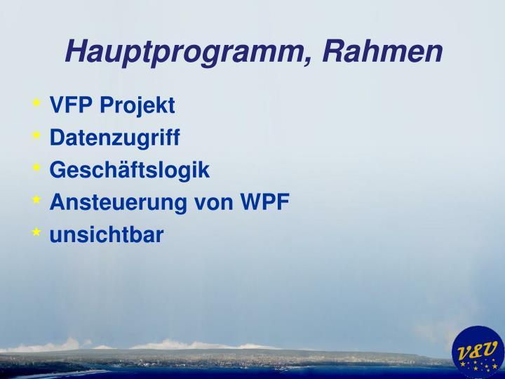 Hauptprogramm, Rahmen