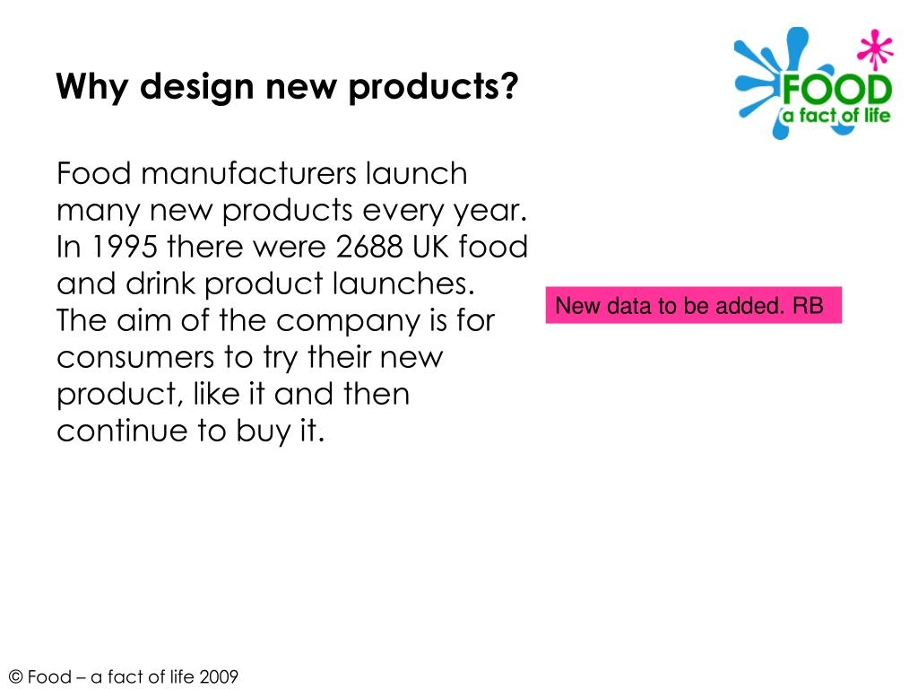 Why design new products?