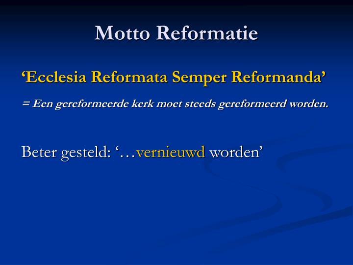 Motto Reformatie