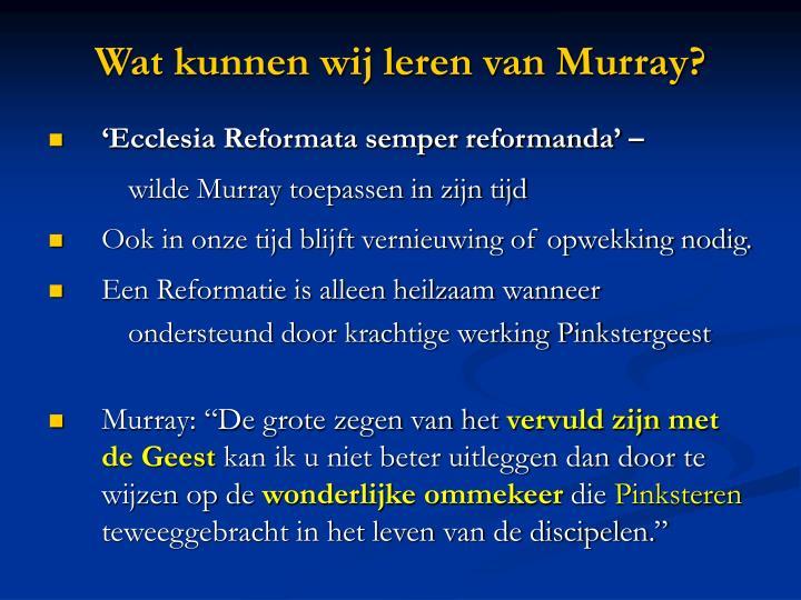 Wat kunnen wij leren van Murray?