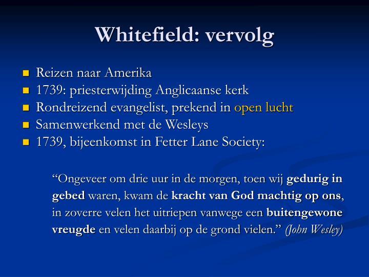 Whitefield: vervolg