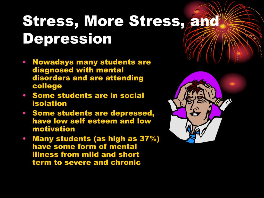 Stress, More Stress, and Depression