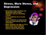 stress more stress and depression