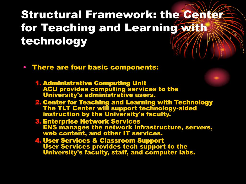 Structural Framework: the Center for Teaching and Learning with technology