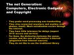 the net generation computers electronic gadgets and copyright33