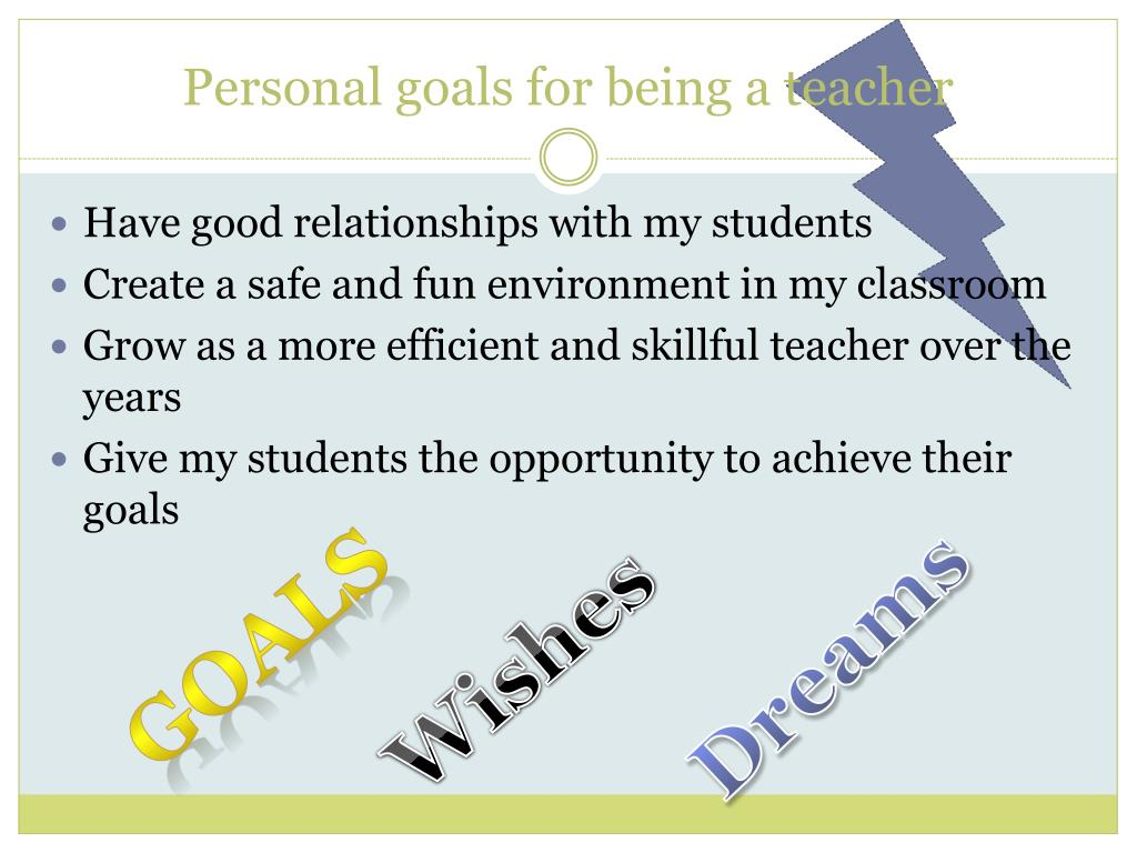 Personal goals for being a teacher