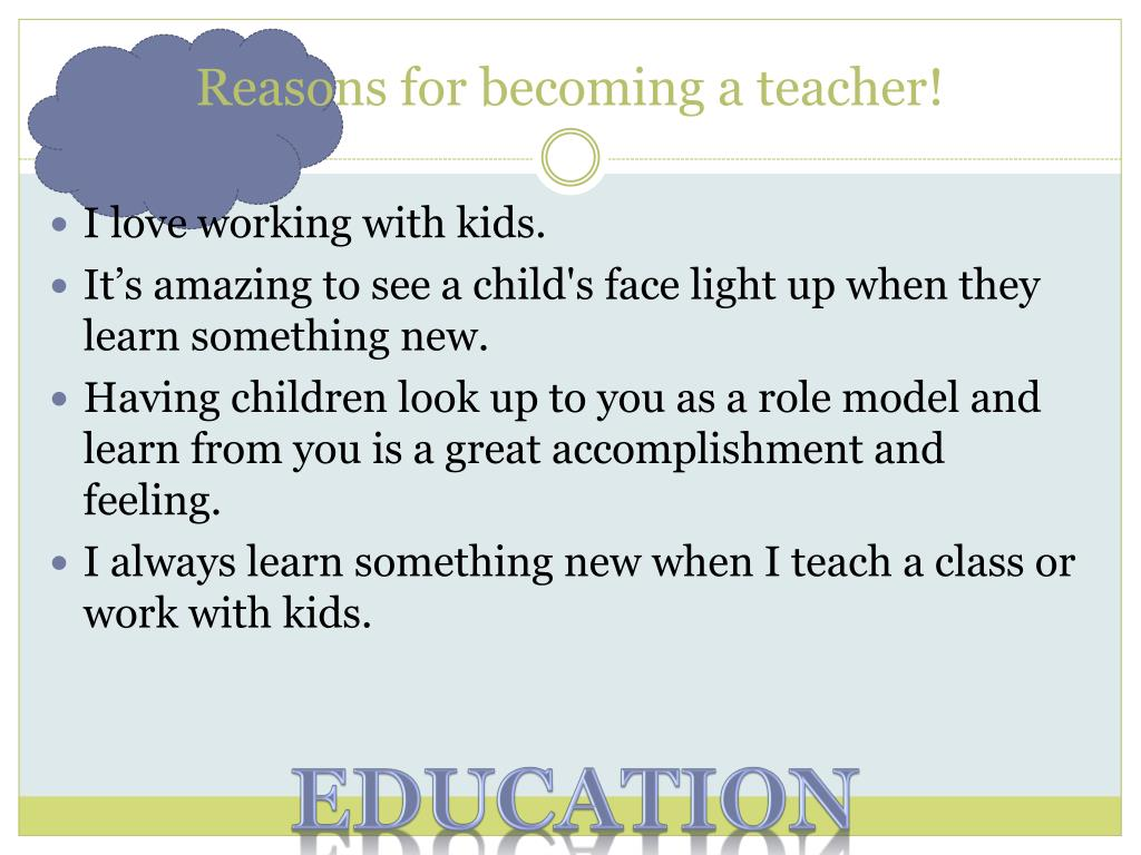 Reasons for becoming a teacher!