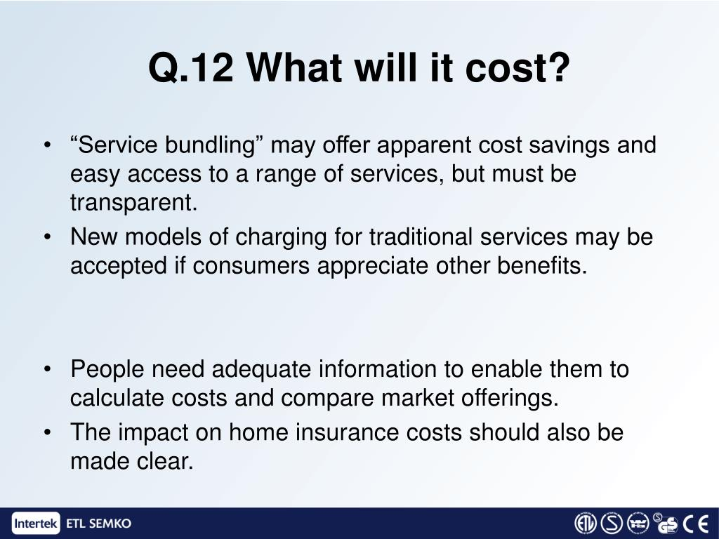 Q.12 What will it cost?