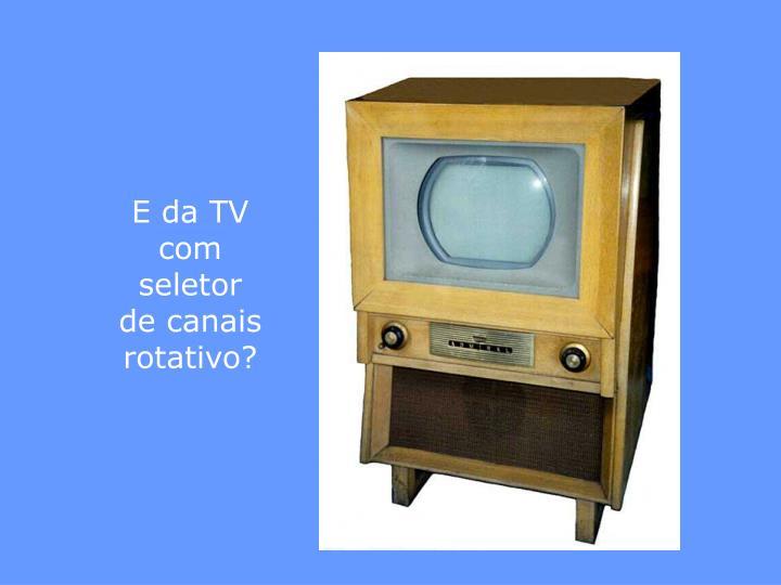 E da TV