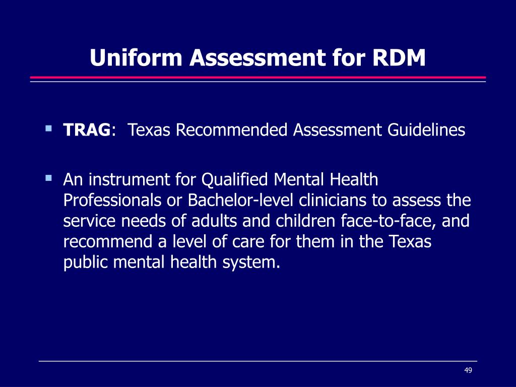 Uniform Assessment for RDM