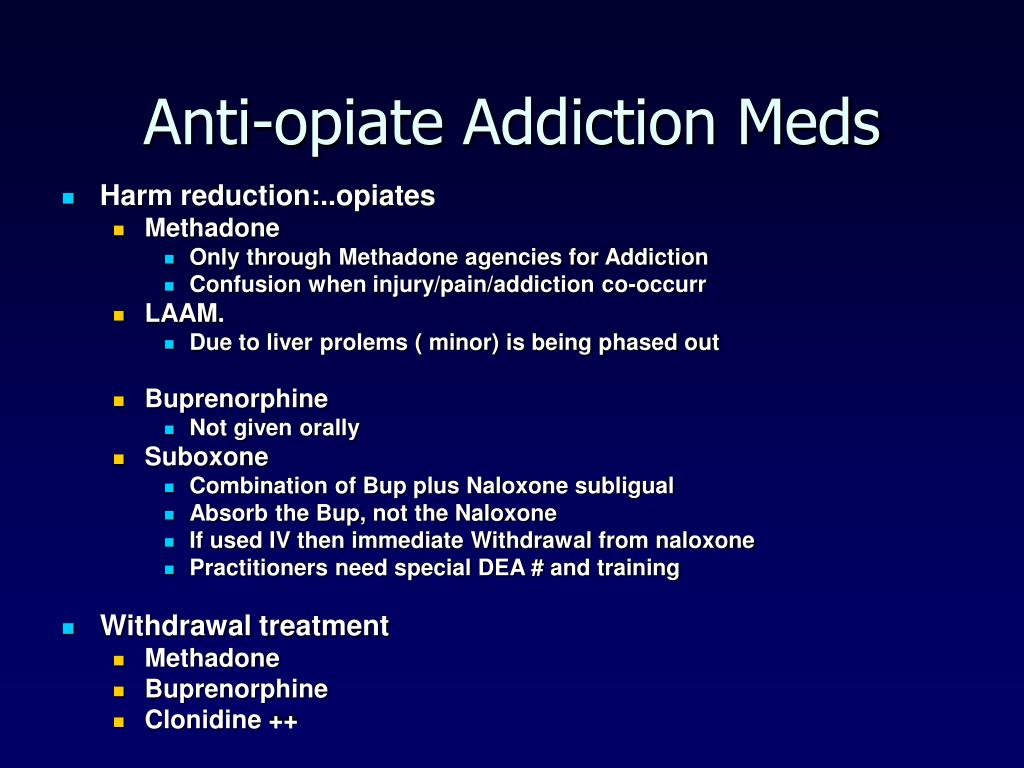 Anti-opiate Addiction Meds