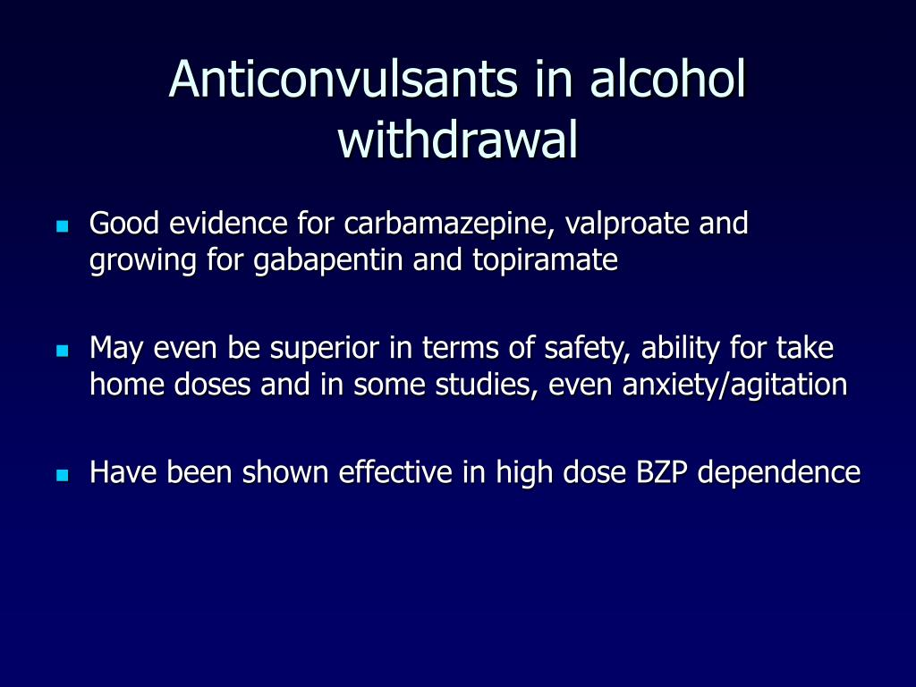 Anticonvulsants in alcohol withdrawal