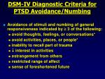 dsm iv diagnostic criteria for ptsd avoidance numbing
