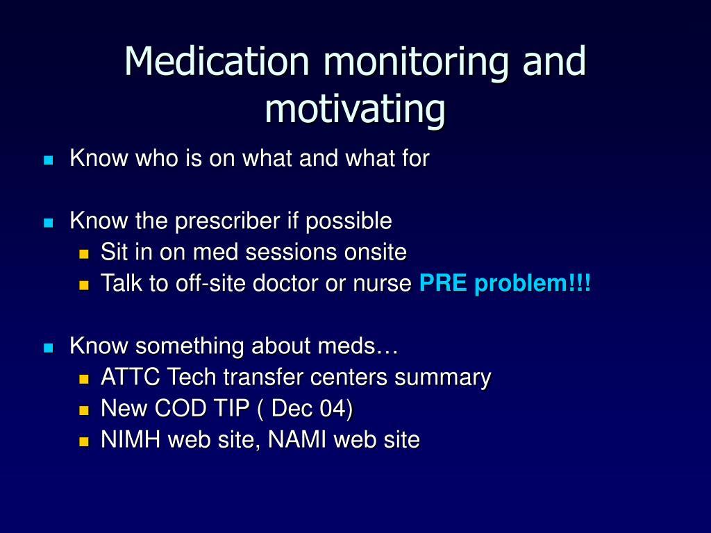 Medication monitoring and motivating