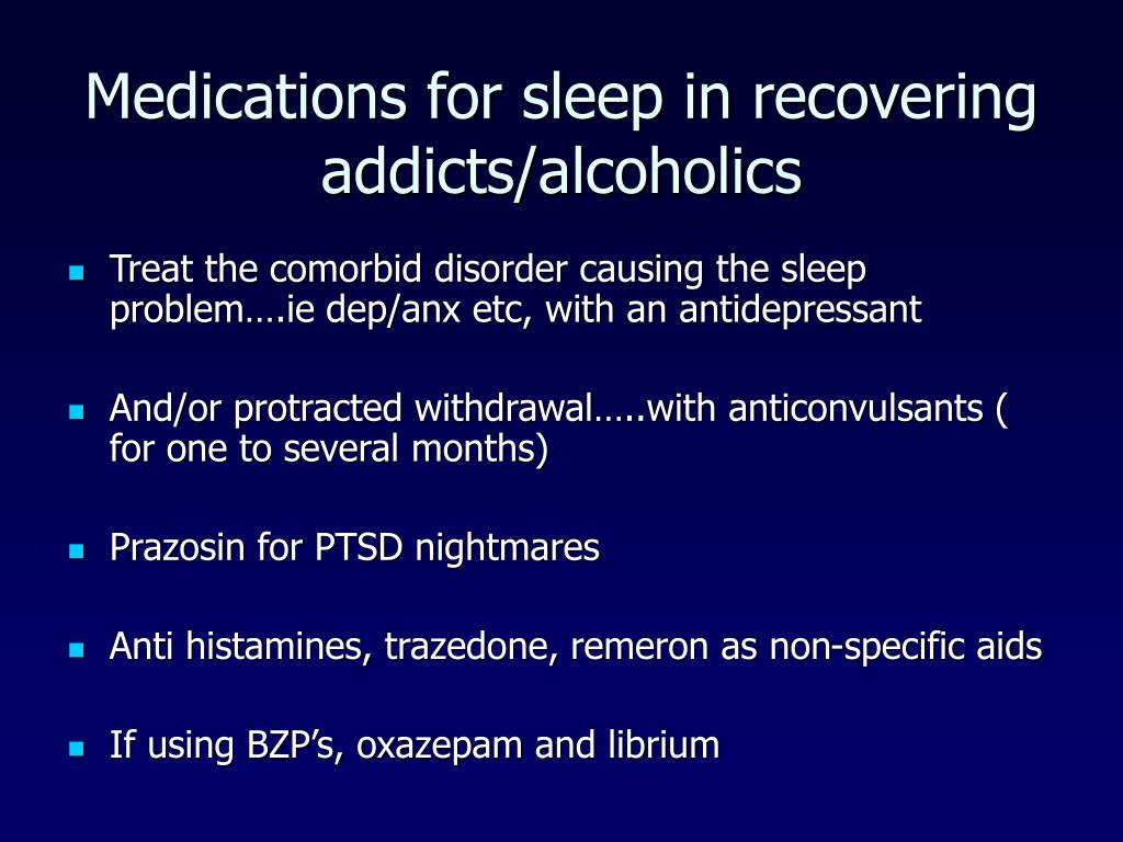 Medications for sleep in recovering addicts/alcoholics