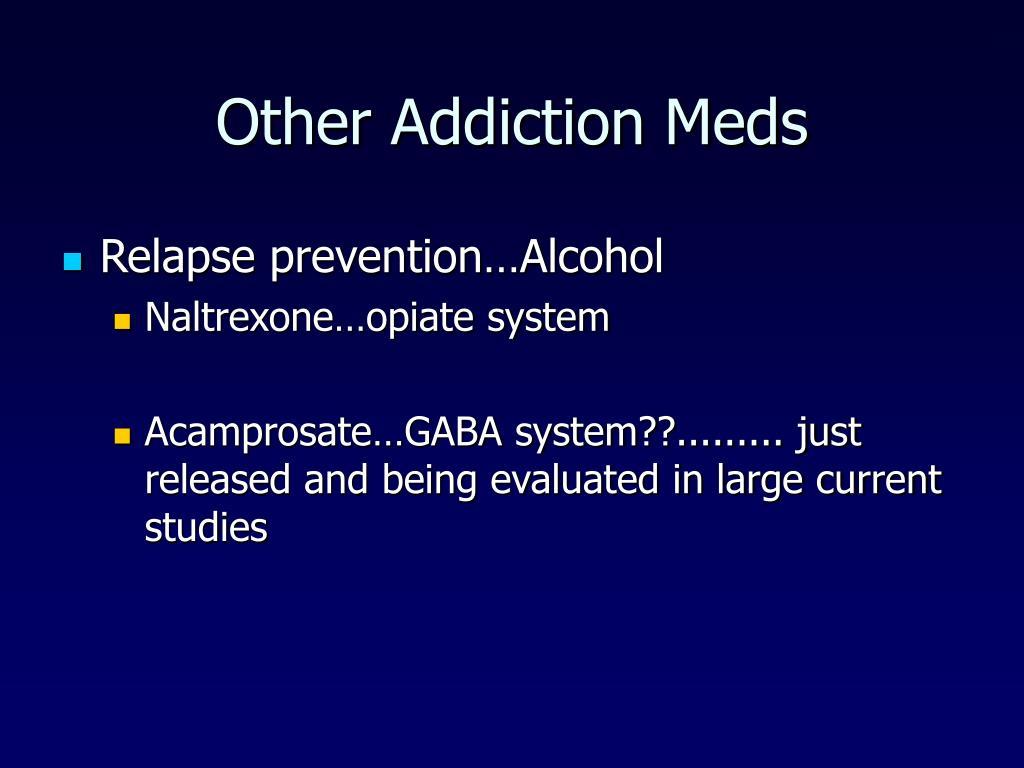 Other Addiction Meds
