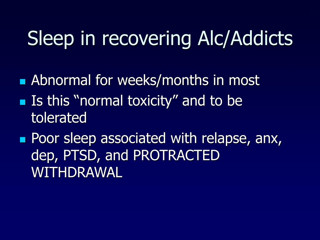 Sleep in recovering Alc/Addicts