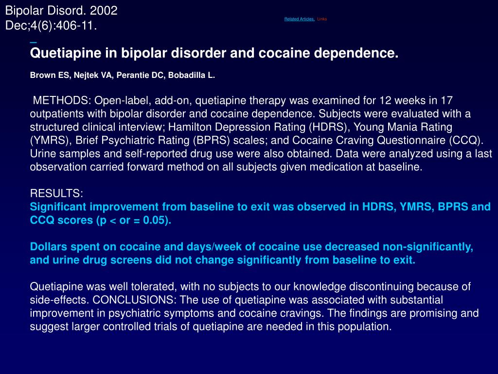 Quetiapine in bipolar disorder and cocaine dependence.
