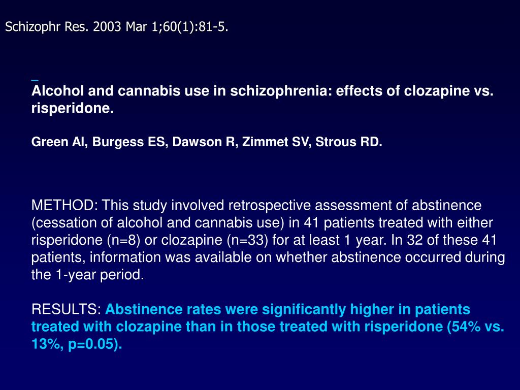 Alcohol and cannabis use in schizophrenia: effects of clozapine vs. risperidone.