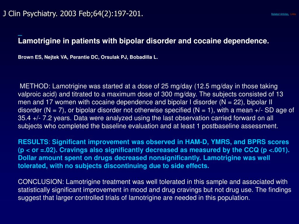 Lamotrigine in patients with bipolar disorder and cocaine dependence.