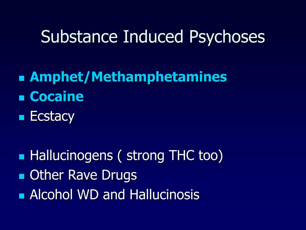 Substance Induced Psychoses