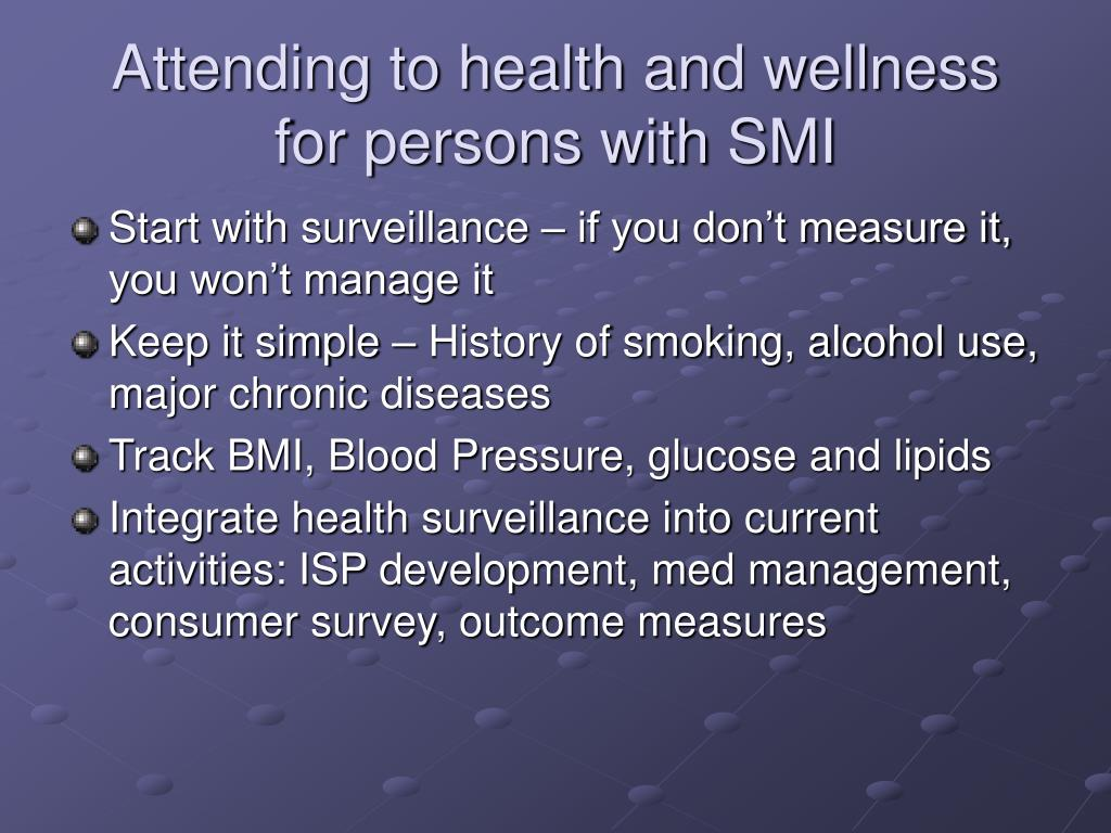 Attending to health and wellness for persons with SMI