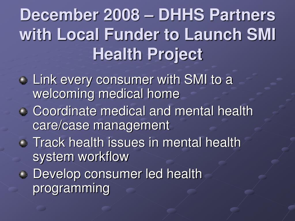 December 2008 – DHHS Partners with Local Funder to Launch SMI Health Project