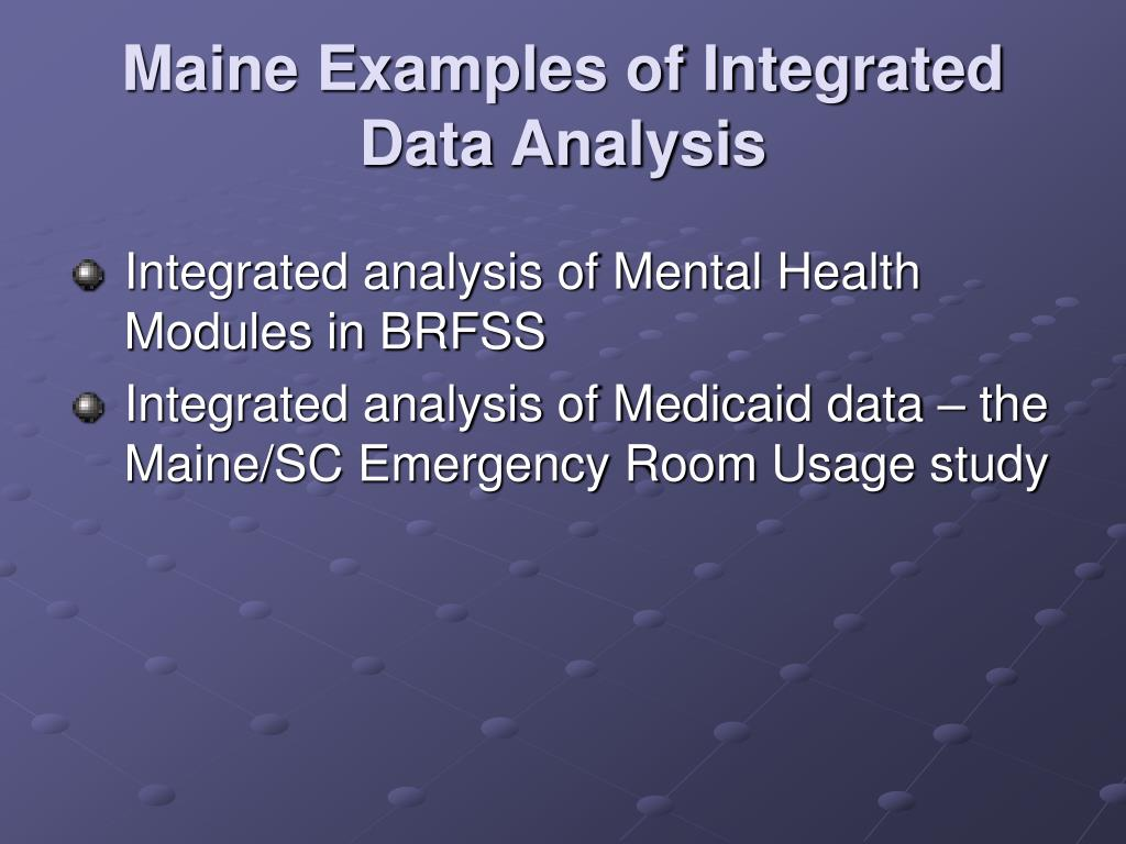 Maine Examples of Integrated Data Analysis