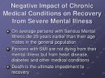 negative impact of chronic medical conditions on recovery from severe mental illness
