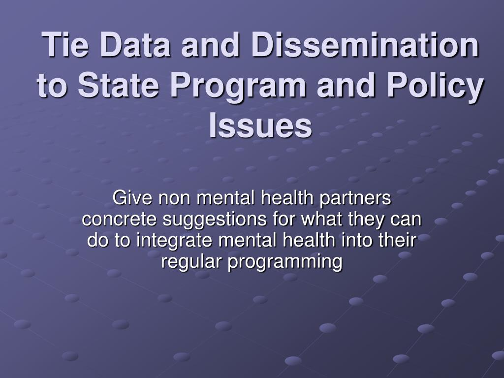 Tie Data and Dissemination to State Program and Policy Issues
