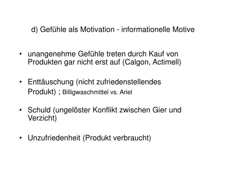 d) Gefühle als Motivation - informationelle Motive
