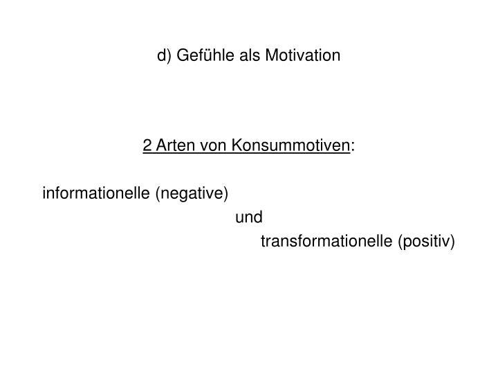 d) Gefühle als Motivation