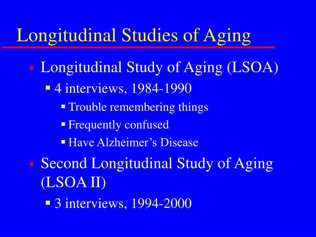 Longitudinal Studies of Aging