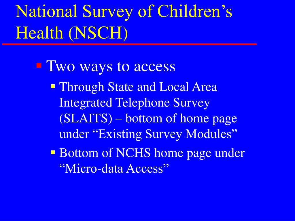 National Survey of Children's Health (NSCH)