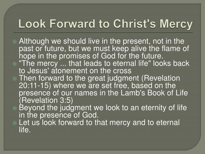 Look Forward to Christ's Mercy