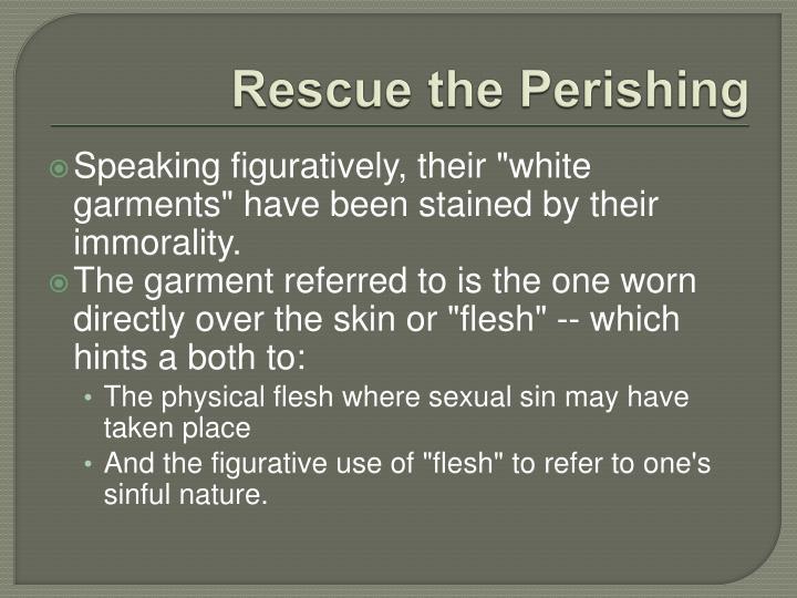 Rescue the Perishing