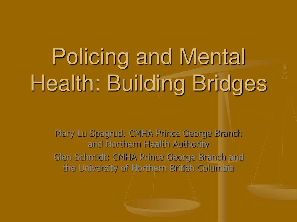 Policing and Mental Health: Building Bridges