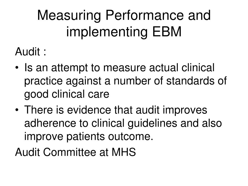 Measuring Performance and implementing EBM