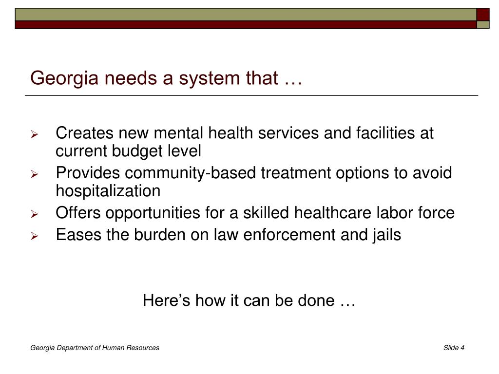 Georgia needs a system that …