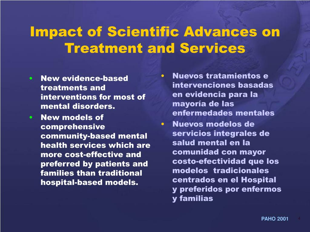 New evidence-based treatments and interventions for most of mental disorders.